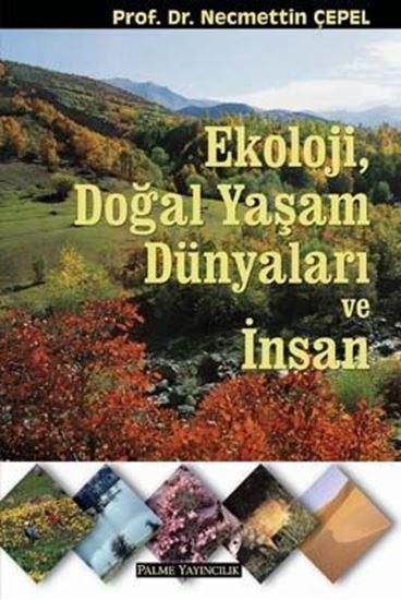 resm Ekoloji , Doğal Yaşam Dünyaları ve İnsan
