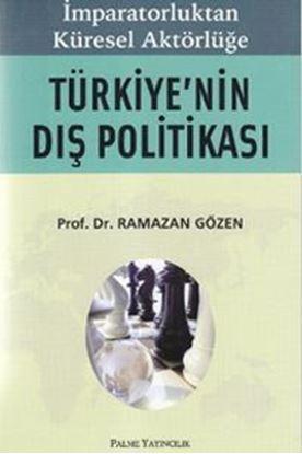 Resim İmparatorluktan Küresel Aktörlüğe Türkiye`nin Dış Politikası