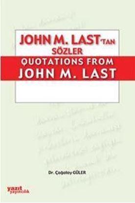 Resim John M.Last`tan Sözler