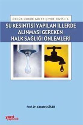 Resim Su Kesintisi Yapılan İllerde Alınması Gereken Halk Sağlığı