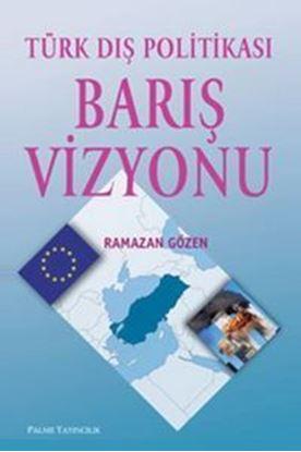 Resim Türk Dış Politikası Barış Vizyonu