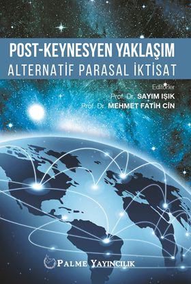 Resim POST-KEYNESYEN YAKLAŞIM ALTERNATİF PARASAL İKTİSAT