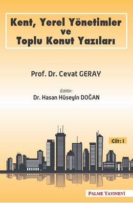 Resim KENT,YEREL YÖNETİMLER VE TOPLU KONUT YAZILARI CİLT-1